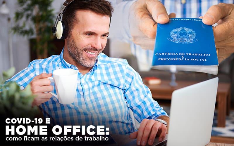 Covid 19 E Home Office: Como Ficam As Relações De Trabalho Notícias E Artigos Contábeis - Contabilidade no Piauí | Império Contábil