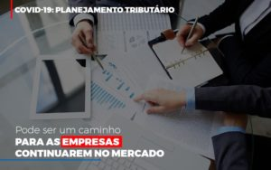 Covid 19 Planejamento Tributario Pode Ser Um Caminho Para Empresas Continuarem No Mercado Contabilidade No Itaim Paulista Sp | Abcon Contabilidade Notícias E Artigos Contábeis - Contabilidade no Piauí | Império Contábil