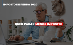 Ir 2020 Quer Pagar Menos Imposto Veja Lista Do Que Pode Descontar Ou Nao Notícias E Artigos Contábeis - Contabilidade no Piauí | Império Contábil