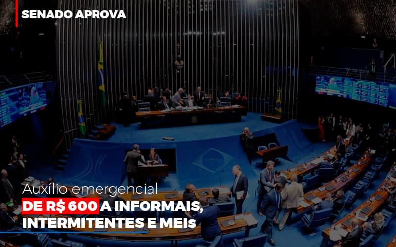 Senado Aprova Auxilio Emergencial De 600 Contabilidade No Itaim Paulista Sp | Abcon Contabilidade Notícias E Artigos Contábeis - Contabilidade no Piauí | Império Contábil