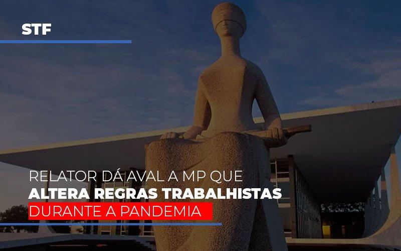 Stf Relator Da Aval A Mp Que Altera Regras Trabalhistas Durante A Pandemia Notícias E Artigos Contábeis - Contabilidade no Piauí | Império Contábil