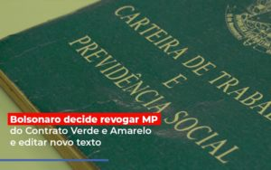 Bolsonaro Decide Revogar Mp Do Contrato Verde E Amarelo E Editar Novo Texto Notícias E Artigos Contábeis - Contabilidade no Piauí | Império Contábil