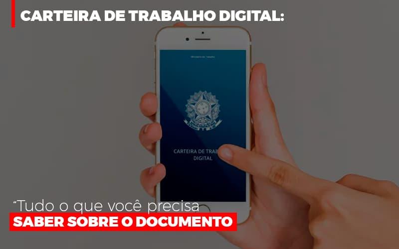 Carteira De Trabalho Digital Tudo O Que Voce Precisa Saber Sobre O Documento Notícias E Artigos Contábeis - Contabilidade no Piauí | Império Contábil