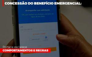 Concessao Do Beneficio Emergencial Portaria Esclarece Comportamentos E Regras Notícias E Artigos Contábeis - Contabilidade no Piauí | Império Contábil