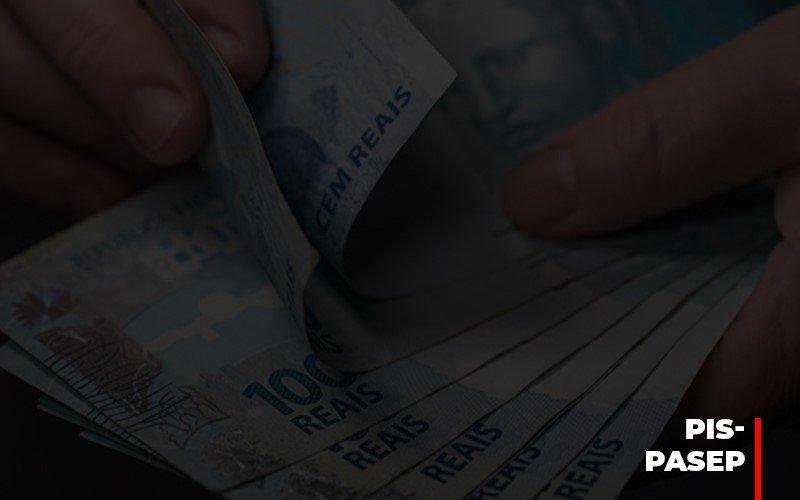 Fim Do Fundo Pis Pasep Nao Acaba Com O Abono Salarial Do Pis Pasep Notícias E Artigos Contábeis - Contabilidade no Piauí | Império Contábil