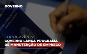 Governo Lanca Programa De Manutencao De Emprego Notícias E Artigos Contábeis - Contabilidade no Piauí | Império Contábil