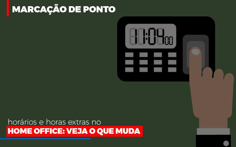 Marcacao De Pontos Horarios E Horas Extras No Home Office Notícias E Artigos Contábeis - Contabilidade no Piauí | Império Contábil