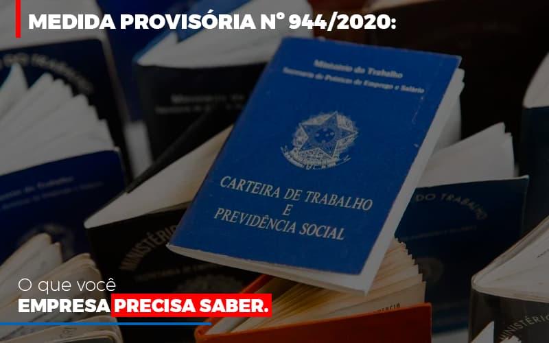 Medida Provisoria O Que Voce Empresa Precisa Saber Notícias E Artigos Contábeis - Contabilidade no Piauí | Império Contábil