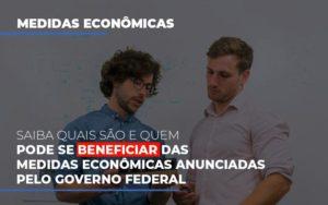 Medidas Economicas Anunciadas Pelo Governo Federal Notícias E Artigos Contábeis - Contabilidade no Piauí | Império Contábil
