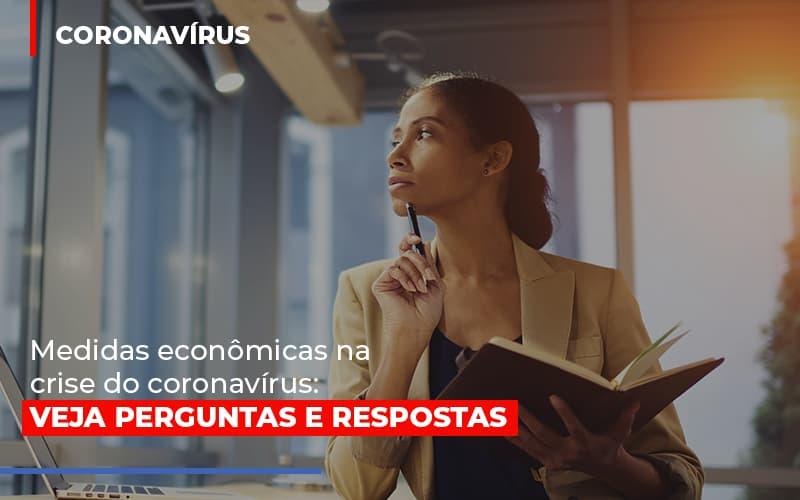 Medidas Economicas Na Crise Do Corona Virus Notícias E Artigos Contábeis - Contabilidade no Piauí   Império Contábil