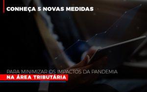 Medidas Para Minimizar Os Impactos Da Pandemia Na Area Tributaria Notícias E Artigos Contábeis - Contabilidade no Piauí | Império Contábil