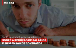 Mp 936 O Que Voce Precisa Saber Sobre Reducao De Salarios E Suspensao De Contrados Contabilidade No Itaim Paulista Sp | Abcon Contabilidade Notícias E Artigos Contábeis - Contabilidade no Piauí | Império Contábil