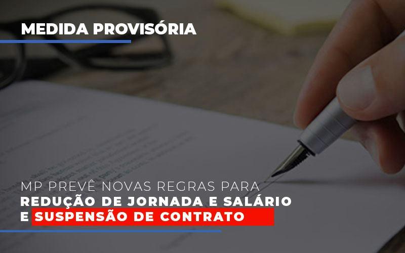 Mp Preve Novas Regras Para Reducao De Jornada E Salario E Suspensao De Contrato Notícias E Artigos Contábeis - Contabilidade no Piauí | Império Contábil