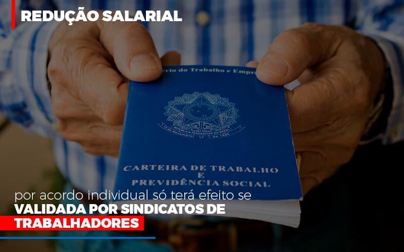 Reducao Salarial Por Acordo Individual So Tera Efeito Se Validada Por Sindicatos De Trabalhadores Notícias E Artigos Contábeis - Contabilidade no Piauí | Império Contábil