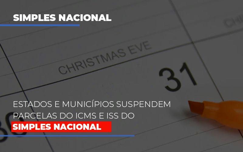 Suspensao De Parcelas Do Icms E Iss Do Simples Nacional Notícias E Artigos Contábeis - Contabilidade no Piauí | Império Contábil