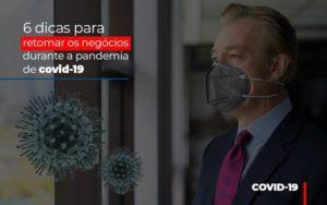 6 Dicas Para Retomar Os Negocios Durante A Pandemia De Covid 19 Notícias E Artigos Contábeis - Contabilidade no Piauí | Império Contábil