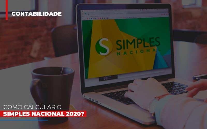 Como Calcular O Simples Nacional 2020 Notícias E Artigos Contábeis - Contabilidade no Piauí | Império Contábil