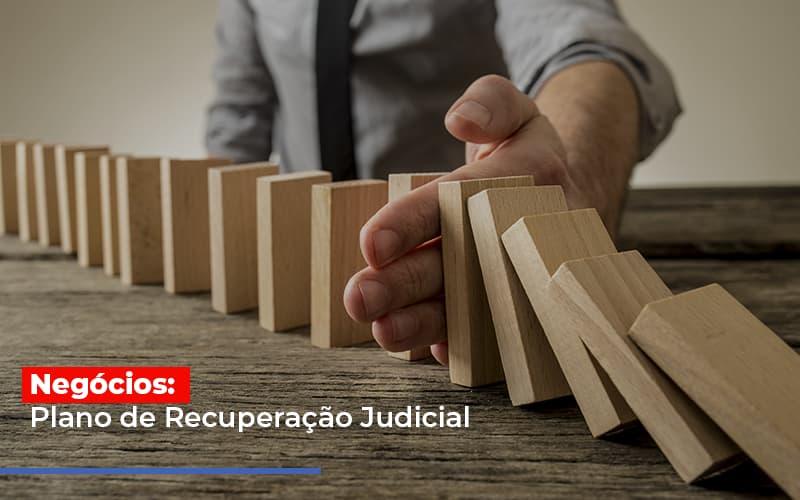 Negocios Plano De Recuperacao Judicial Notícias E Artigos Contábeis - Contabilidade no Piauí   Império Contábil