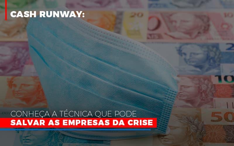 Cash Runway Conheca A Tecnica Que Pode Salvar As Empresas Da Crise Notícias E Artigos Contábeis - Contabilidade no Piauí | Império Contábil