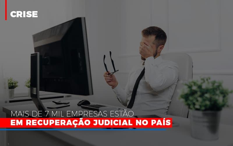 Mais De 7 Mil Empresas Estao Em Recuperacao Judicial No Pais Notícias E Artigos Contábeis - Contabilidade no Piauí   Império Contábil