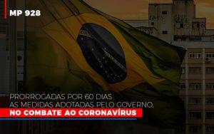 Mp 928 Prorrogadas Por 60 Dias As Medidas Provisorias Adotadas Pelo Governo No Combate Ao Coronavirus Notícias E Artigos Contábeis - Contabilidade no Piauí | Império Contábil