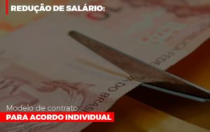 Reducao De Salario Modelo De Contrato Para Acordo Individual Notícias E Artigos Contábeis - Contabilidade no Piauí | Império Contábil