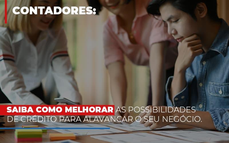 Saiba Como Melhorar As Possibilidades De Crédito Para Alavancar O Seu Negócio Notícias E Artigos Contábeis - Contabilidade no Piauí | Império Contábil