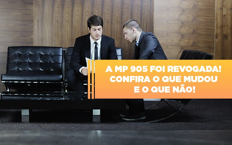 A Mp 905 Foi Revogada Confira O Que Mudou E O Que Nao Notícias E Artigos Contábeis - Contabilidade no Piauí | Império Contábil