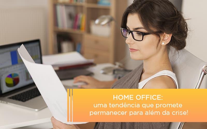 Home Office Uma Tendencia Que Promete Permanecer Para Alem Da Crise Notícias E Artigos Contábeis - Contabilidade no Piauí | Império Contábil