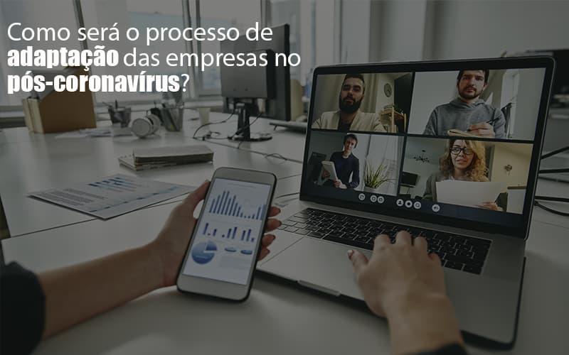 Adaptacao Pos Coronavirus Como Garantir A Da Sua Empresa Notícias E Artigos Contábeis - Contabilidade no Piauí | Império Contábil