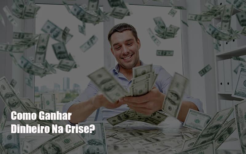 Como Ganhar Dinheiro Na Crise Notícias E Artigos Contábeis - Contabilidade no Piauí   Império Contábil