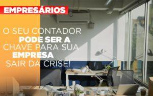 Contador E Peca Chave Na Retomada De Negocios Pos Pandemia Notícias E Artigos Contábeis - Contabilidade no Piauí | Império Contábil
