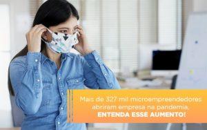 Mei Mais De 327 Mil Pessoas Aderiram Ao Regime Durante A Pandemia Notícias E Artigos Contábeis - Contabilidade no Piauí | Império Contábil