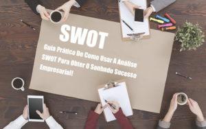 Analise Swot Como Aplicar Em Uma Empresa - Contabilidade no Piauí | Império Contábil
