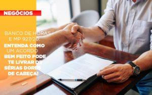 Banco De Horas E Mp 927 20 Entenda Como Um Acordo Bem Feito Pode Te Livrar De Serias Dores De Cabeca - Contabilidade no Piauí | Império Contábil