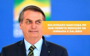 Bolsonaro Sanciona Mp Que Permite Reducao De Jornada E Salario Notícias E Artigos Contábeis - Contabilidade no Piauí | Império Contábil