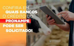 Confira Em Quais Bancos O Credito Pronampe Ja Pode Ser Solicitado Notícias E Artigos Contábeis - Contabilidade no Piauí | Império Contábil