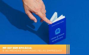 Mp 927 Sem Eficacia E As Medidas Adotadas Pelas Empresas - Contabilidade no Piauí | Império Contábil