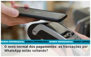 O Novo Normal Dos Pagamentos As Transacoes Por Whatsapp Estao Voltando - Contabilidade no Piauí | Império Contábil