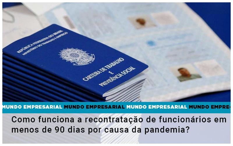Como Funciona A Recontratacao De Funcionarios Em Menos De 90 Dias Por Causa Da Pandemia - Contabilidade no Piauí | Império Contábil