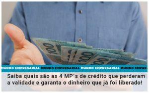 Saiba Quais Sao As 4 Mps De Credito Que Perderam A Validade E Garanta O Dinheiro Que Ja Foi Liberado - Contabilidade no Piauí | Império Contábil