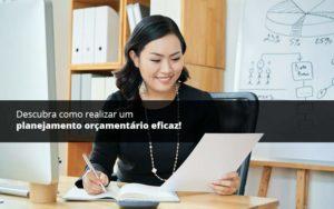 Descubra Como Realizar Um Planejamento Orcamentario Eficaz Psot (1) - Quero montar uma empresa